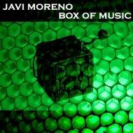 Javi Moreno - Box of music (Original mix)