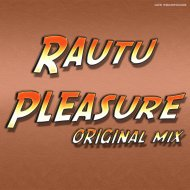 Rautu - Pleasure (Original Mix)