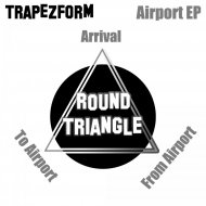 Trapezform - From Airport (Original Mix)