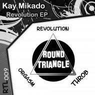 Kay Mikado - Revolution (Original Mix)