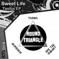 Sweet Life - Tasiba (Original Mix)