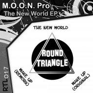 M.O.O.N. Pro - The New World (Original Mix)