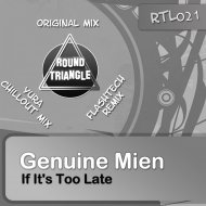 Genuine Mien - If It\'s Too Late (Flashtech Remix)