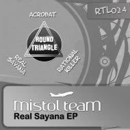Mistol Team - Real Sayana (Original Mix)