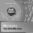 Mesteks - You Give Me Love (Trapezform \'Essa Wiki\' Remix)