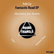 Ivan Lu - Fantastic Road (Original Mix)