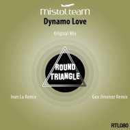 Mistol Team - Dynamo Love (Ivan Lu Remix)