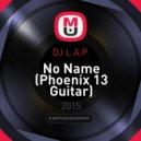 DJ L.A.P. - No Name (Phoenix 13 Guitar)