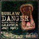 Dublaw - Danger (iYRO Remix)