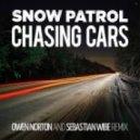 Snow Patrol - Chasing Cars (Sebastian Wibe & Owen Norton Remix) (Sebastian Wibe & Owen Norton Remix)