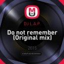 DJ L.A.P. - Do not remember (Original mix)