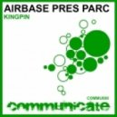 Airbase pres. Parc - Kingpin (Original Mix)