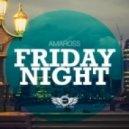 Amaross - Friday Night (Original Mix)