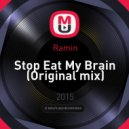 Ramin - Stop Eat My Brain (Original mix)