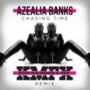 Azealia Banks - Chasing Time (Keith MacKenzie and Fixx Remix)