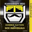 Zombie Nation vs. Sick Individuals - Kernkraft 400 (dj Gawreal Mash-Up)