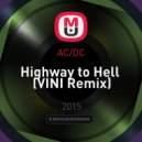 AC/DC - Highway to Hell (VINI Remix)
