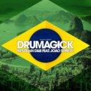 Drumagick feat Joao Sobral - Brazilian D&B (Vocal Radio Edit)