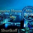 DJ Shurikoff - Progressive House Mix #19 ()