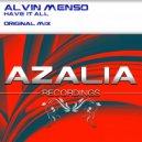Alvin Menso - Have It All (Original Mix)