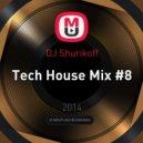DJ Shurikoff - Tech House Mix #8  (Dj Mixes Tech House)