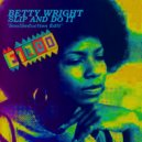 Betty Wright  - Slip And Do It (SoulSeduction vs. E1000 Feeling for You Remix)