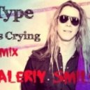 E-Type - Angels Crying  (DJ Valeriy Smile Remix)