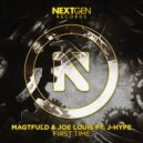 Magtfuld & Joe Louis - First Time (Original Mix)