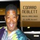 Conrad Neblett - Soulful Dance Music (GT SLAAG Version)  (Vocal)
