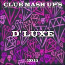 Coockoo & Flight & Shik  - Groupies\' Anthem (F.U.C.K.)  (D\' Luxe Mash Up)