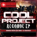 Cool Project - Alcohol (Dj Kravtsov Remix)