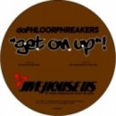daPhloorPhreakers - Get On Up! (Original Mix)