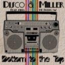 MC Freeflow, Disco & Miller - Bottom To The Top (Discosynthetique Remix)