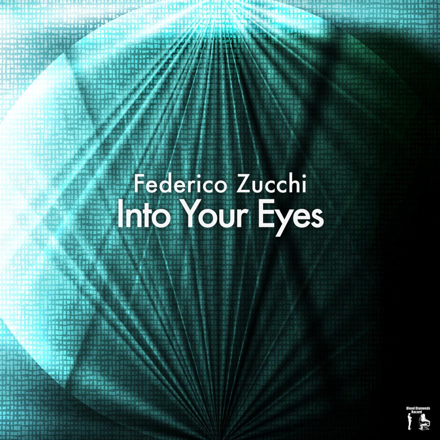 Federico Zucchi - Into Your Eyes (Original mix)