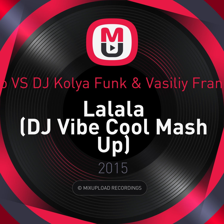 Lmfao vs. DJ Kolya Funk & Vasiliy Francesco - Lalala (DJ Vibe Cool Mash Up)