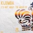 Kijumba - Be Yours (Original Mix)