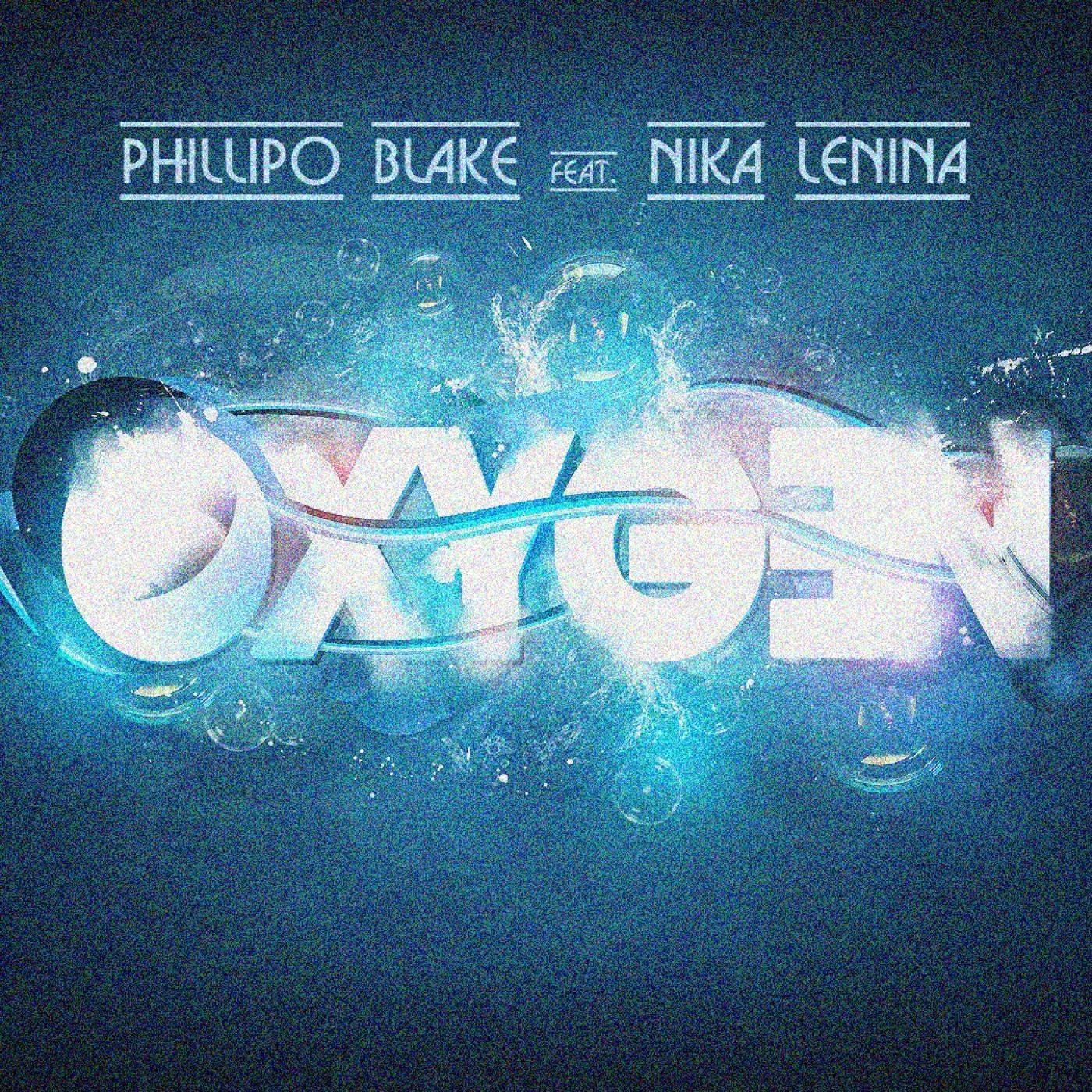 Phillipo Blake Feat. Nika Lenina - Oxygen (Original Mix)