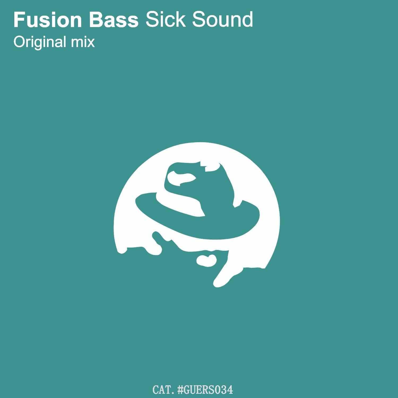 Fusion Bass - Sick Sound (Original Mix)