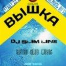 Dj Slim Line - Вышка  Vol.3 (06.02..2015 Club London Start 22 - 00)