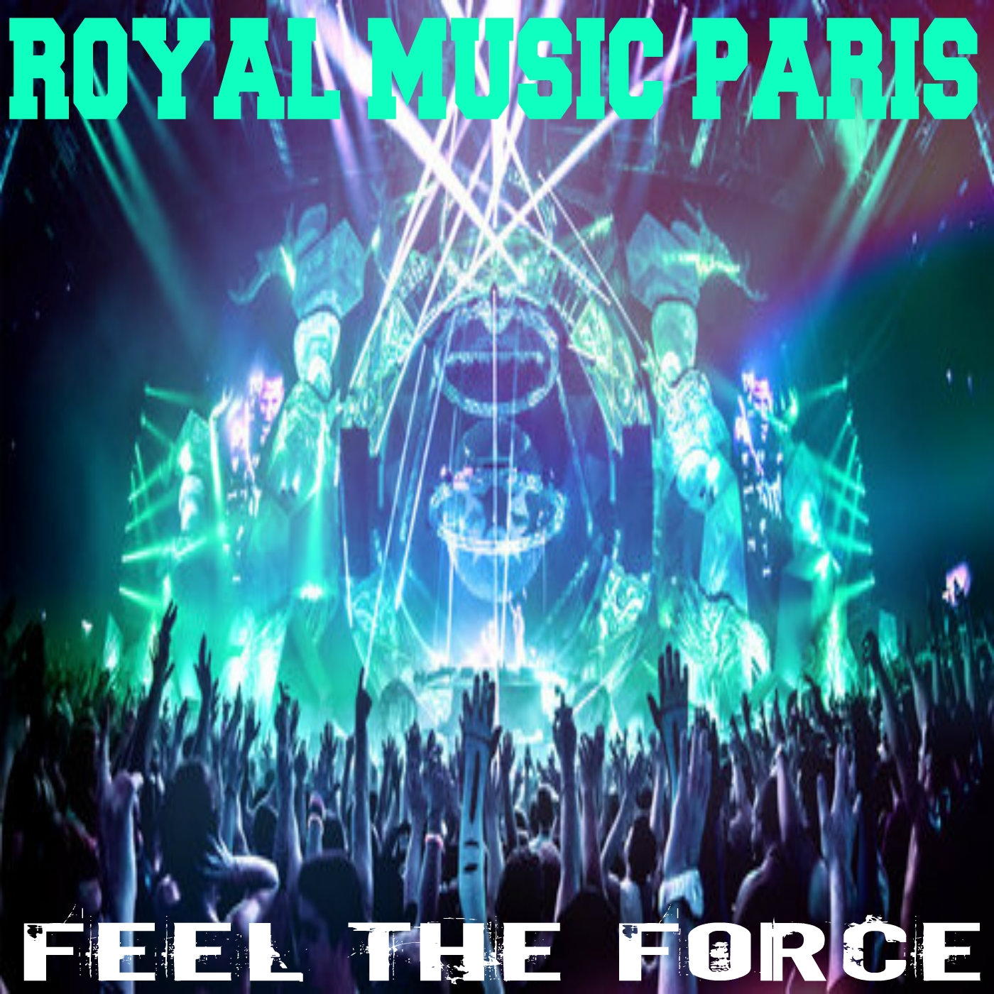 Royal Music Paris - Feel The Force (Original Mix)