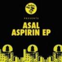 Asal - Aspirin (Original Mix)