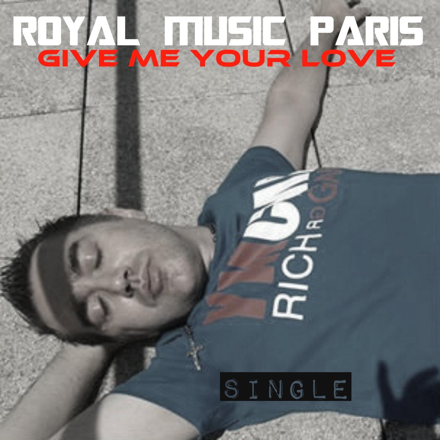Royal Music Paris - Give Me Your Love (Club Mix)