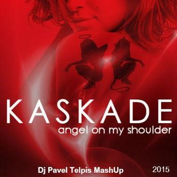 Kaskade & Deorro vs. Roma Pafos - Angel On My Shoulder (Dj Pavel Telpis Radio MashUp)