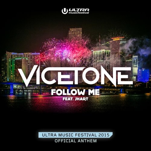 Vicetone feat. JHart - Follow Me (Extended Mix)
