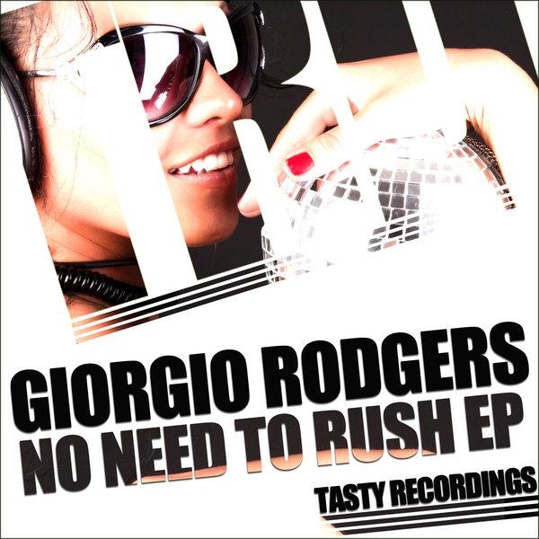 Giorgio Rodgers - No Need To Rush (Original Mix)