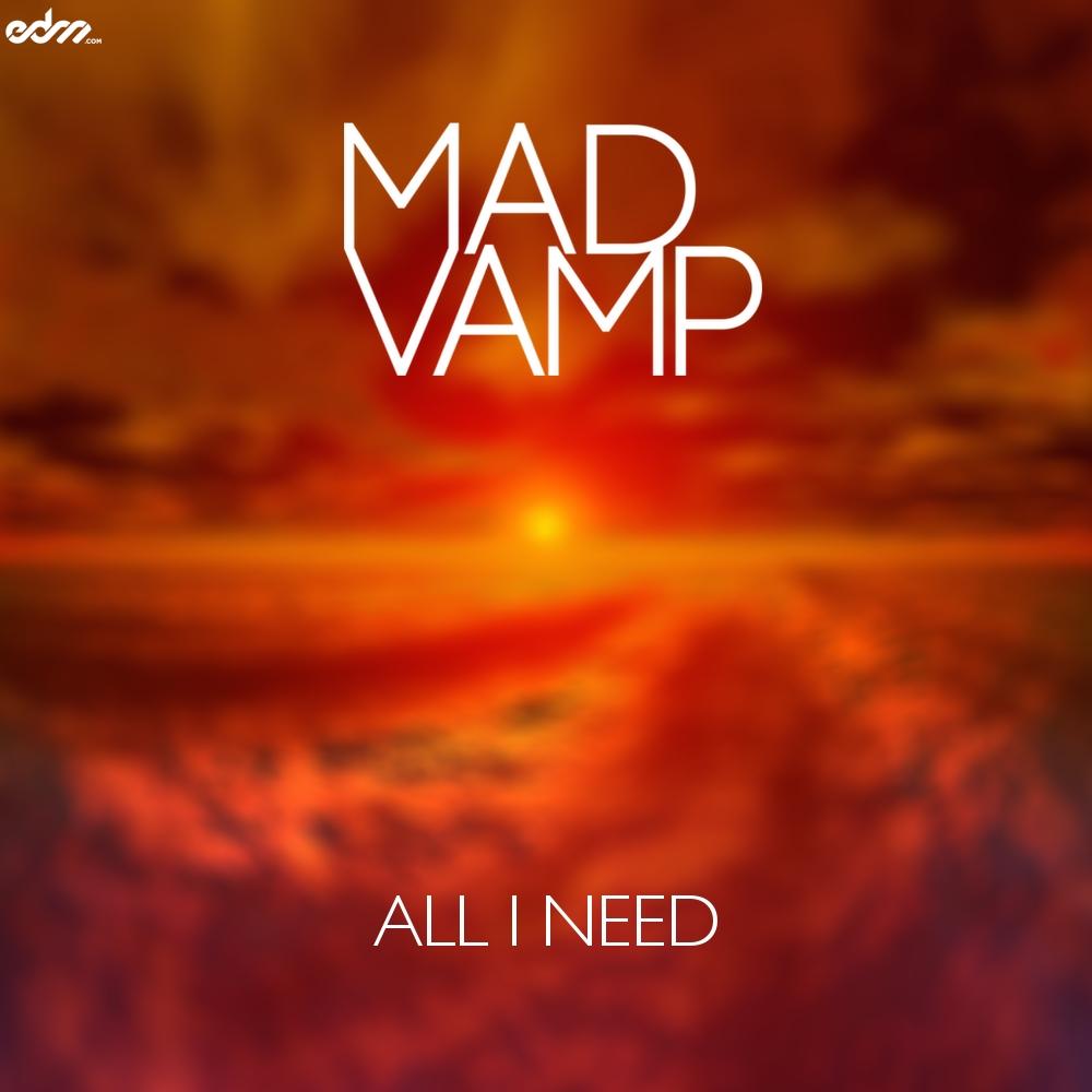 Mad Vamp - All I Need (Original Mix)