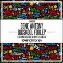 Dene Antony - Oldskool Fool (Original Mix)
