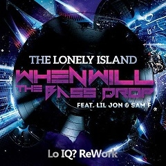 The Lonely Island feat. Lil Jon & Sam F - When Will The Bass Drop (Lo IQ? Remix)