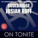 Soulbridge, Josiah Ruff - On Tonite (Guido P Club V.I.P. Mix)
