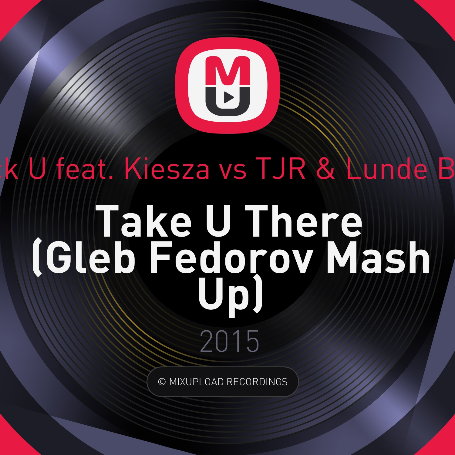 Jack U feat. Kiesza vs. TJR & Lunde Bros - Take U There (Gleb Fedorov Mash Up)